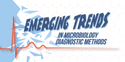Emerging Trends in Microbiology Diagnostic Methods